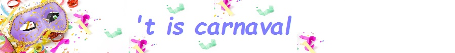't Is carnaval! 't Is carnaval!